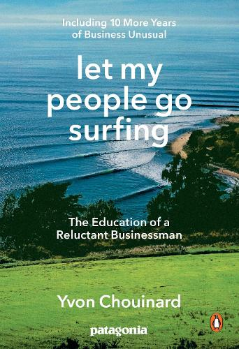 Let My People Go Surfing: The Education of a Reluctant Businessman - Including 10 More Years of Business as Usual (Paperback)