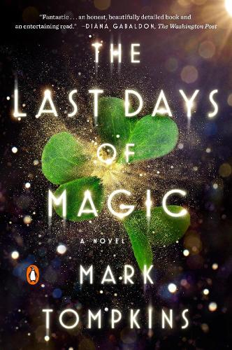 The Last Days Of Magic: A Novel (Paperback)