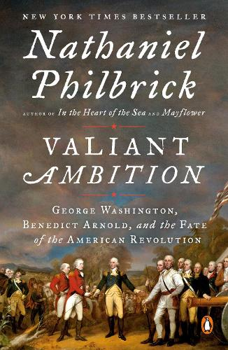Valiant Ambition: George Washington, Benedict Arnold, and the Fate of the American Revolution (Paperback)