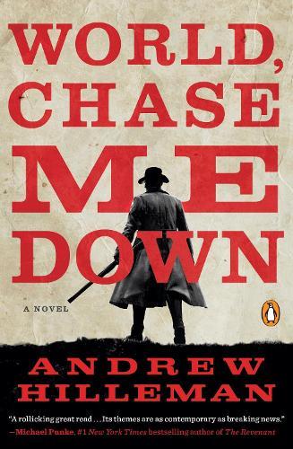 World, Chase Me Down: A Novel (Paperback)