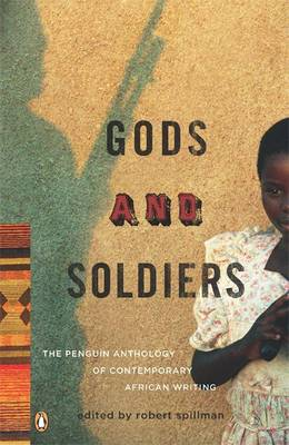 Gods and Soldiers: The Penguin Anthology of Contemporary African Writing (Paperback)