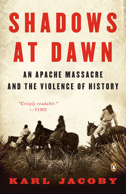 Shadows At Dawn: An Apache Massacre and the Violence of History (Paperback)
