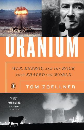 Uranium: War, Energy, and the Rock That Shaped the World (Paperback)