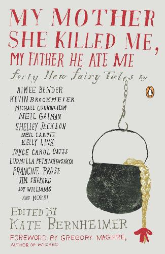 My Mother She Killed Me, My Father He Ate Me (Paperback)