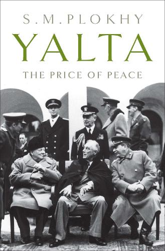 Yalta: The Price of Peace (Paperback)