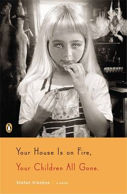 Your House is on Fire, Your Children All Gone (Paperback)