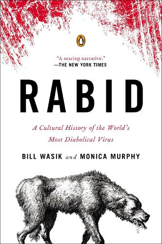 Rabid: A Cultural History of the World's Most Diabolical Virus (Paperback)