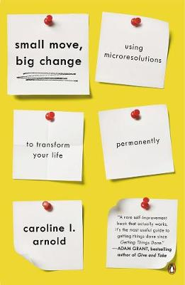 Small Move, Big Change: Using Microresolutions to Transform Your Life Permanently (Paperback)