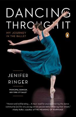 Dancing Through It: My Journey in the Ballet (Paperback)