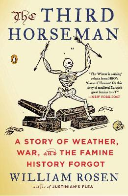 The Third Horseman: A Story of Weather, War and the Famine History Forgot (Paperback)
