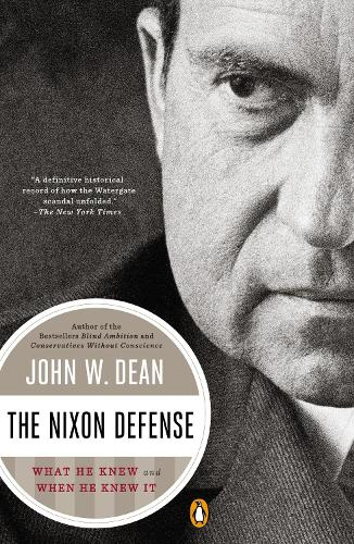 The Nixon Defense: What He Knew and When He Knew It (Paperback)