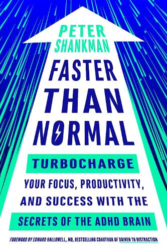 Faster Than Normal: Turbocharge Your Focus, Productivity, and Success with the Secrets of the ADHD Brain (Paperback)