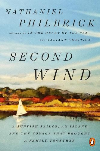 Second Wind: A Sunfish Sailor, an Island, and the Voyage That Brought a Family Together (Paperback)