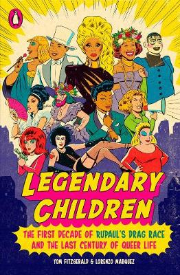 Legendary Children: The First Decade of RuPaul's Drag Race and the First Century of Queer Life (Paperback)