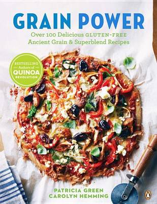 Grain Power: Over 100 Delicious Gluten-Free Ancient Grains & Superblend Recipes (Paperback)