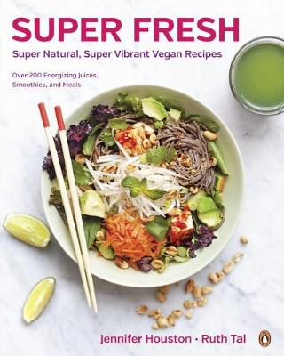 Super Fresh: Super Natural, Super Vibrant Vegan Recipes (Paperback)
