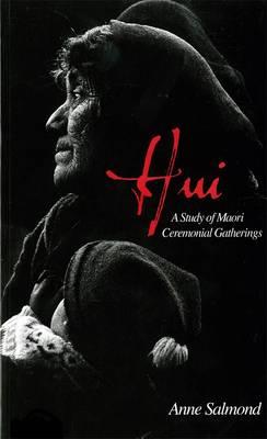 Hui: A Study Of Maori Ceremonial Gatherings (Paperback)