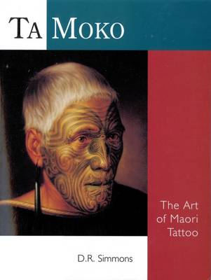 Ta Moko: The Art of Maori Tattoo (Paperback)