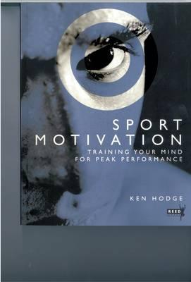 Sport Motivation: Training Your Mind for Peak Performance (Paperback)