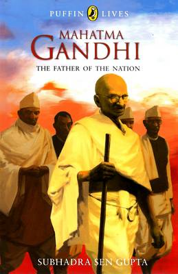 Mahatma Gandhi : The Father of the Nation - Puffin Lives, (PB) (Paperback)