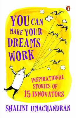 You Can Make Your Dreams Work: Inspirational Stories of 15 Innovators (Paperback)