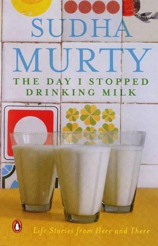 The Day I Stopped Drinking Milk: Life Stories from Here and There (Paperback)