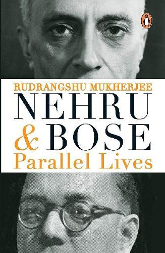 Nehru And Bose: Parallel Lives (Paperback)