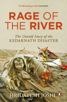 Rage of the River: The Untold Story of the Kedarnath Disaster (Paperback)