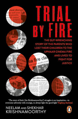 Trial by Fire: The Tragic Tale of the Uphaar Fire Tragedy (Paperback)