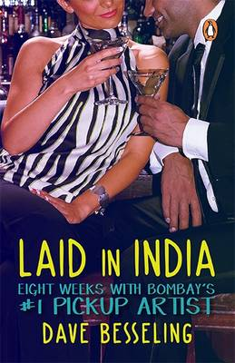 Laid in India: Eight Weeks with Bombay's #1 Pickup Artist (Paperback)