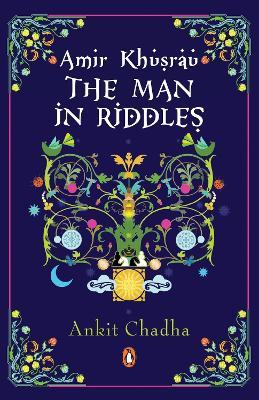 Amir Khusrau: The Man in Riddles (Paperback)