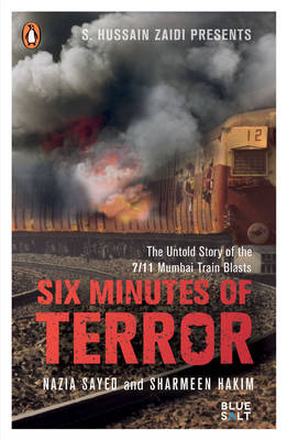 Six Minutes of Terror: The Untold Story of the 7/11 Mumbai Train Blasts (Paperback)