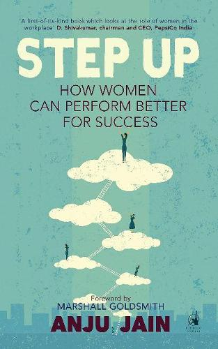 Step Up: How Women Can Perform Better for Success (Paperback)