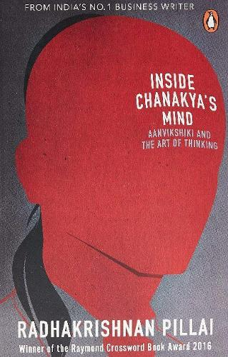Inside Chanakya's Mind: Aanvikshiki and the Art of Thinking (Paperback)