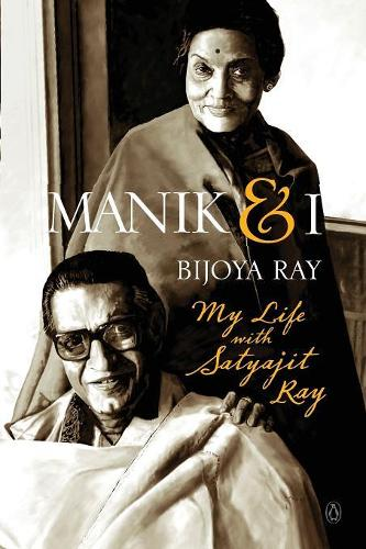Manik & I: My Life with Satyajit Ray (Paperback)