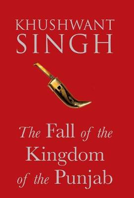 The Fall of the Kingdom of Punjab (Hardback)