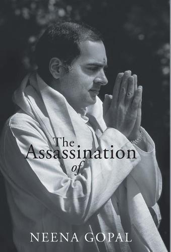 The Assassination of Rajiv Gandhi (Hardback)