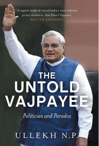 The Untold Vajpayee (Hardback)