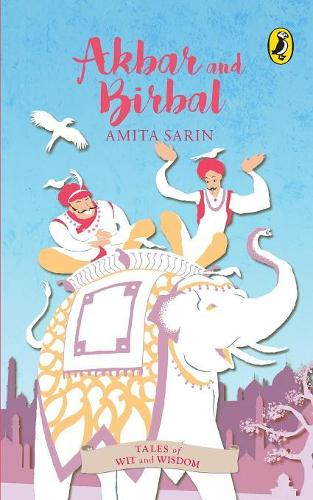 Akbar and Birbal (Tales of Wit and Wisdom) (Paperback)