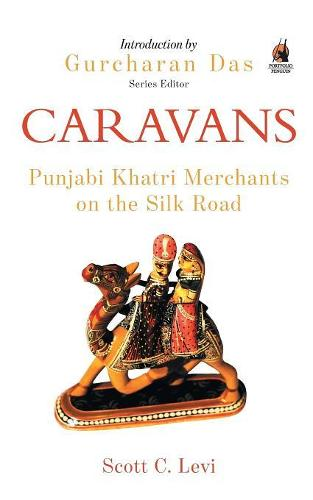 Caravans: Punjabi Khatri Merchants on the Silk Road (Paperback)