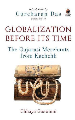 Globalization Before Its Time: Gujarati Traders in the Indian Ocean (Paperback)