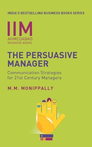 Iima - The Persuasive Manager: Communication Strategies for 21st Century Managers (Paperback)