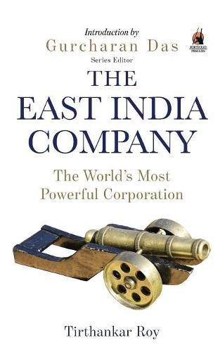 The East India Company: The World's Most Powerful Corporation (Paperback)