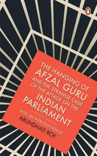 The Hanging of Afzal Guru and the Strange Case of the Attack on the Indian Parliament (Paperback)
