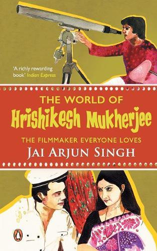 The World of Hrishikesh Mukherjee: The Film-Maker Everyone Loves (Paperback)