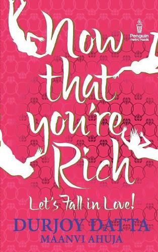 Now That You're Rich Let's Fall in Love! (Paperback)