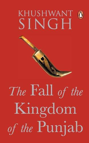 The Fall of the Kingdom of Punjab (Paperback)