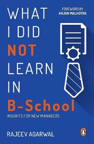 What I Did Not Learn in B School: Insights for a New Managers (Paperback)