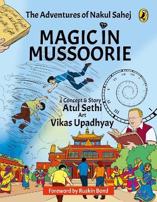 Magic in Mussoorie: The Adventures of Nakul Sahej (Paperback)