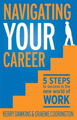 Navigating Your Career: 5 Steps to Success in the New World of Work (Paperback)